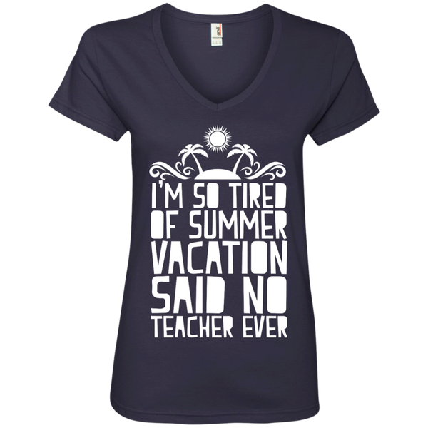 I'm So Tired of Summer Vacation Said No Teacher ever' V-Neck Tee - TeachersLoungeShop - 4