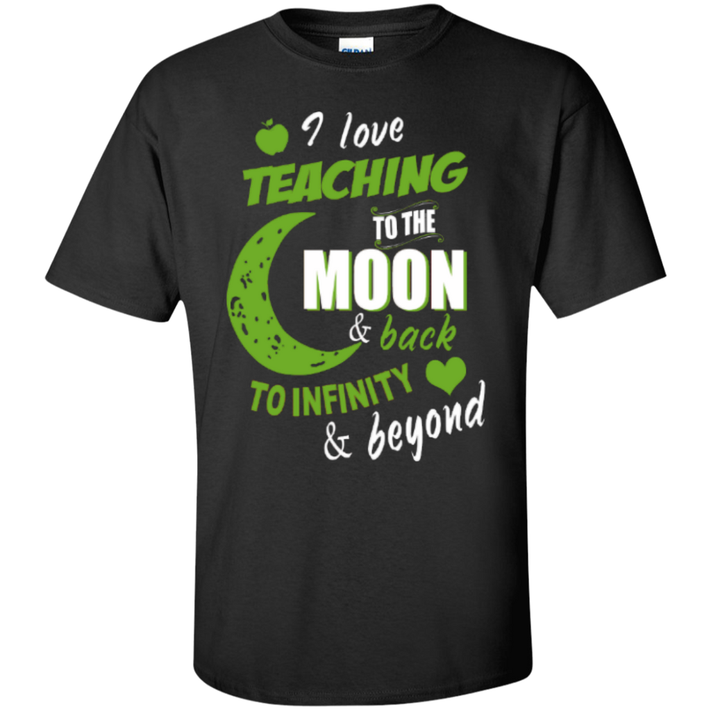 I Love Teaching to the Moon and Back to Infinity and Beyond Teacher T-shirt Hoodie - TeachersLoungeShop - 1