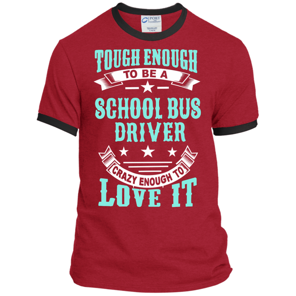 Tough Enough to be a School Bus Driver Crazy Enough to Love It Ringer Tee - TeachersLoungeShop - 7