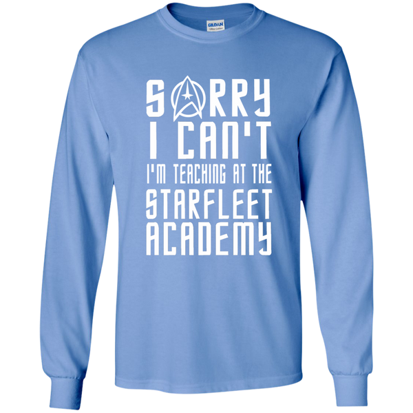 Sorry I Can't I'm Teaching at the Starfleet Academy LS Ultra Cotton Tshirt - TeachersLoungeShop - 5