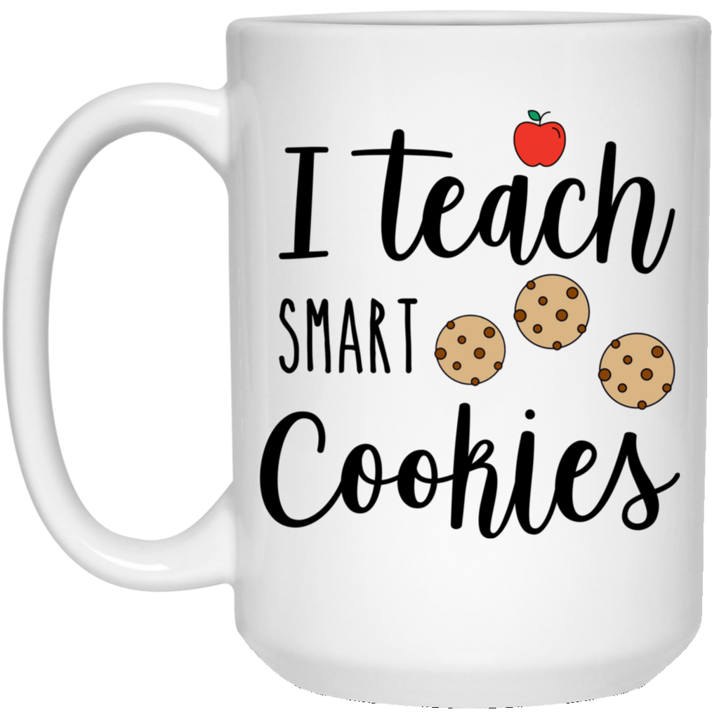 I teach smart cookies 15 oz. White Mug