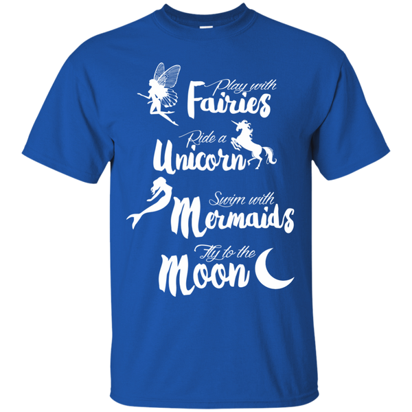 Play with Fairies Ride a Unicorn Swim with Mermaids Fly to the Moon Cotton T-Shirt - TeachersLoungeShop - 9