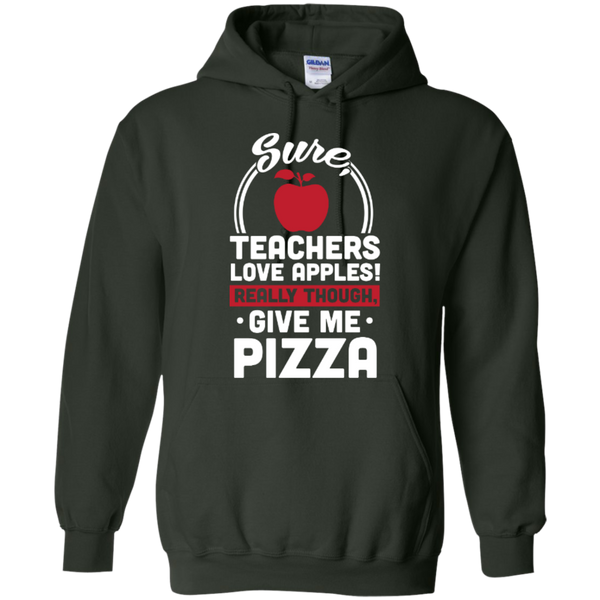 Sure Teachers love apples really though give me Pizza  Hoodie 8 oz - TeachersLoungeShop - 3