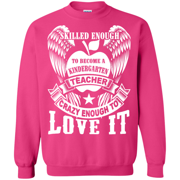 Skilled Enough to become a Kindergarten Teacher Crewneck Pullover Sweatshirt  8 oz - TeachersLoungeShop - 12