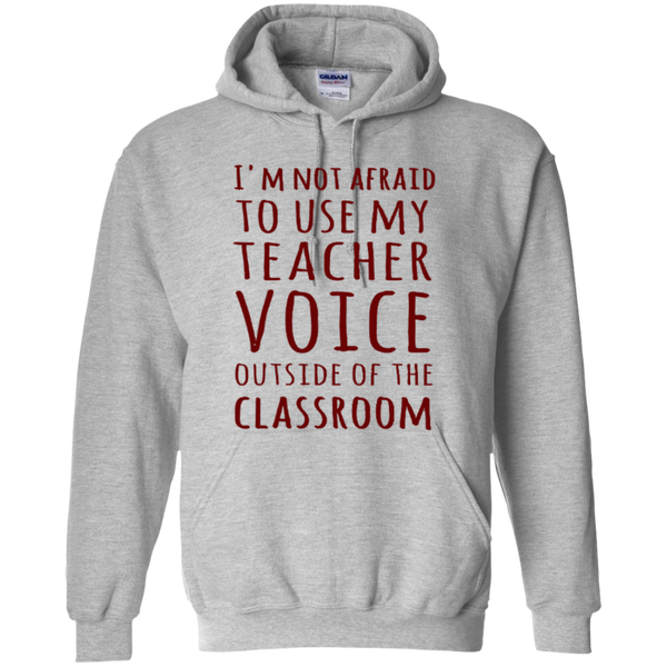 I'm not Afraid to use my Teacher Voice Outside of the Classroom T-shirt Hoodie - TeachersLoungeShop - 8