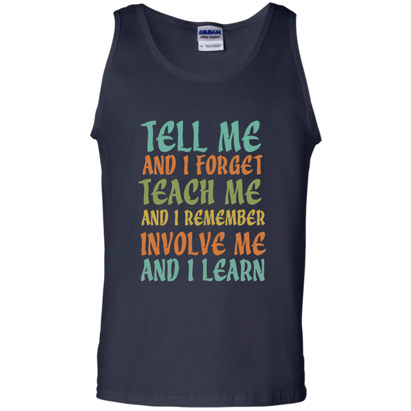 Tell Me and I Forget Teach Me and I Remember Involve Me and I Learn 100% Cotton Tank Top - TeachersLoungeShop - 2