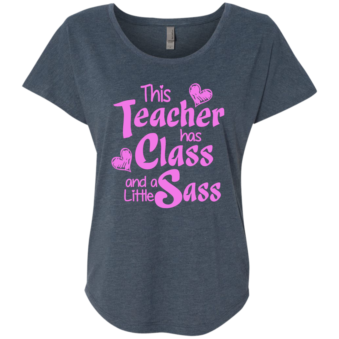 This Teacher has Class and a Little Sass Next Level Ladies Triblend Dolman Sleeve - TeachersLoungeShop - 1
