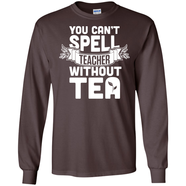You Can't Spell Teacher without Tea  LS Ultra Cotton Tshirt - TeachersLoungeShop - 4