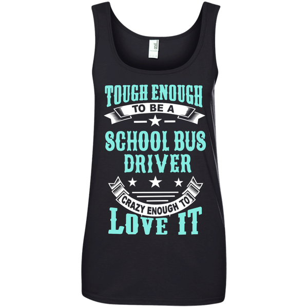 Tough Enough to be a School Bus Driver Crazy Enough to Love It Ladies' 100% Ringspun Cotton Tank Top - TeachersLoungeShop - 2