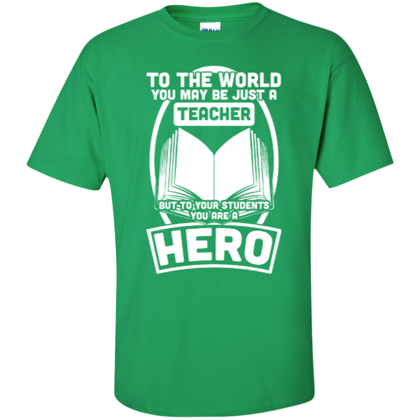 To The World You may be just A Teacher but to your students you are a Hero  T-Shirt - TeachersLoungeShop - 3