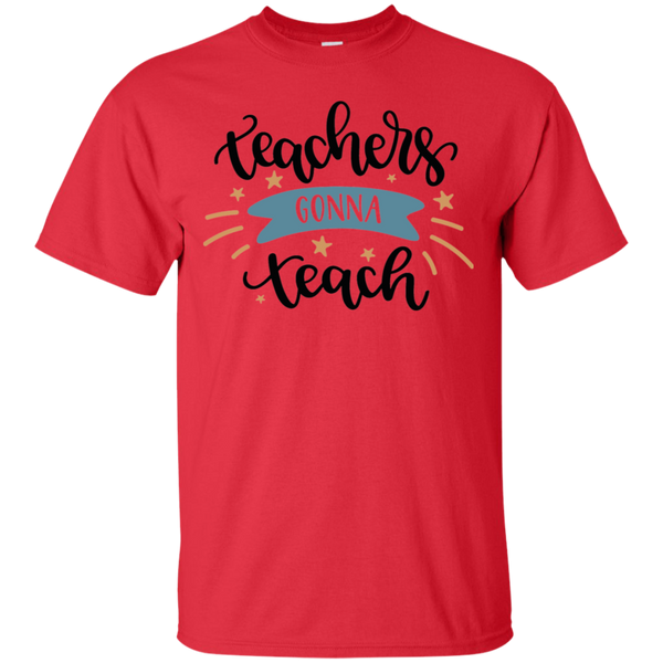 Teachers Gonna Teach  T-Shirt