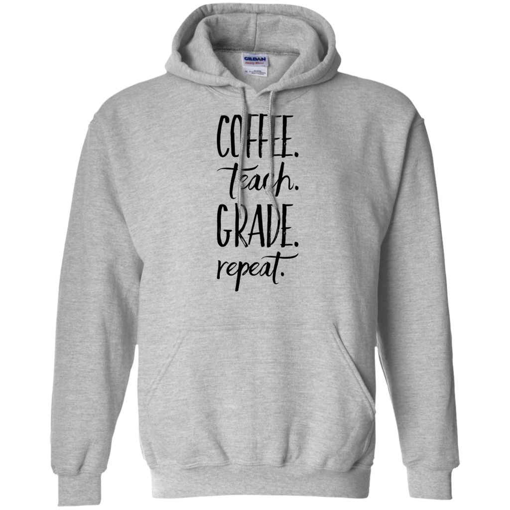 Coffee Teach Grade Repeat  Hoodie