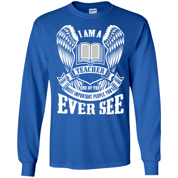 I am a Teacher One of the Most Important People You'll Ever See LS Ultra Cotton Tshirt - TeachersLoungeShop - 9