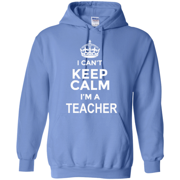 I can't Keep Calm i'm a Teacher T-shirt Hoodie - TeachersLoungeShop - 8