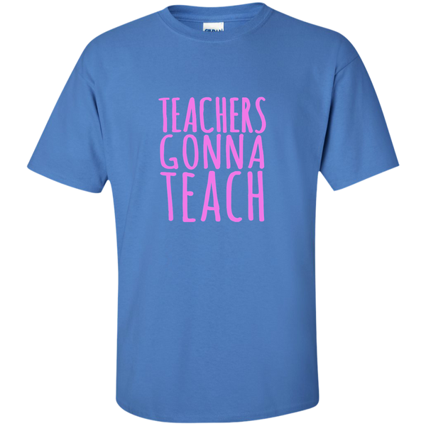 Teachers Gonna Teach Cotton T-Shirt - TeachersLoungeShop - 6