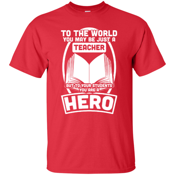 To The World You may be just A Teacher but to your students you are a Hero  T-Shirt - TeachersLoungeShop - 8