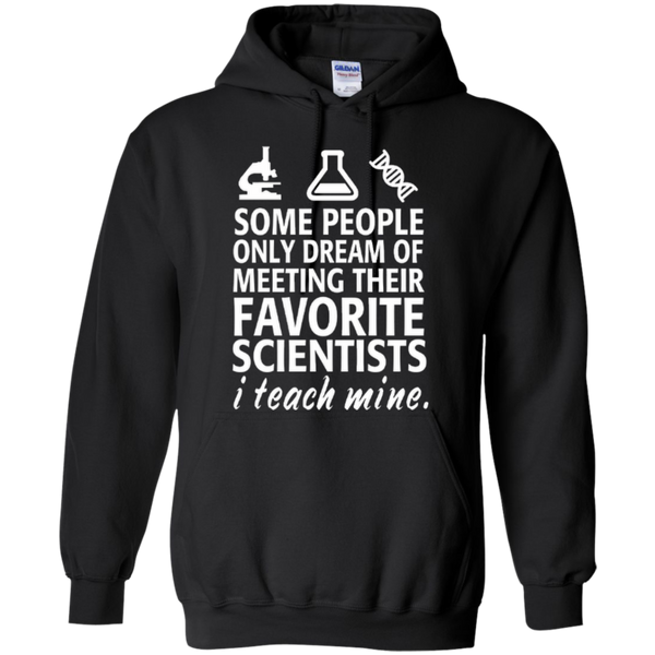 Some People only Dream of Meeting their Favorite Scientists I Teach Mine Teacher T-shirt Hoodie - TeachersLoungeShop - 2