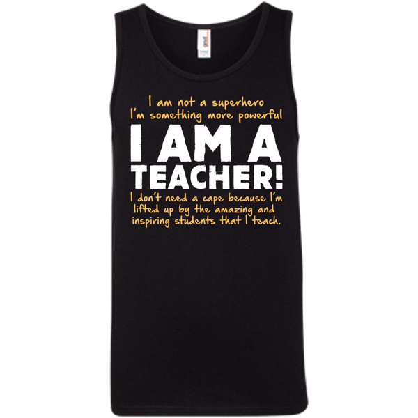 I am not a superhero I'm something more powerful I am a Teacher  100% Ringspun Cotton Tank Top - TeachersLoungeShop - 2