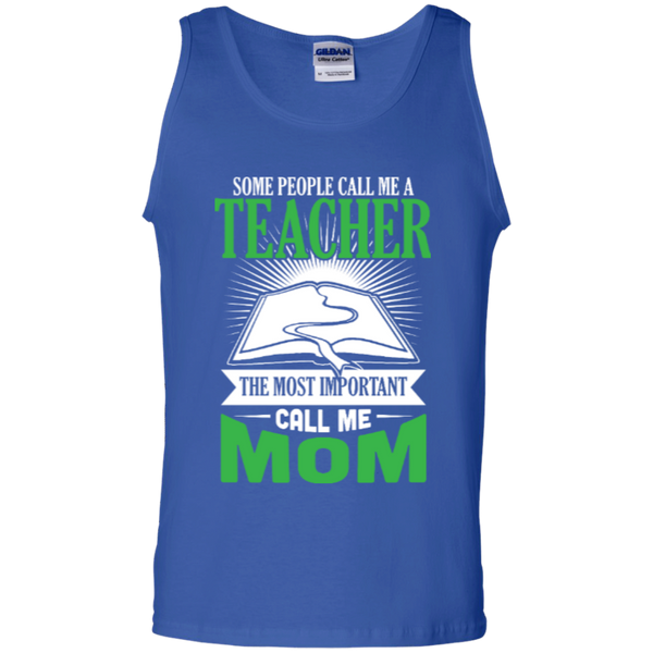 Some people call me a Teacher the most important call me MOM   Tank Top - TeachersLoungeShop - 4