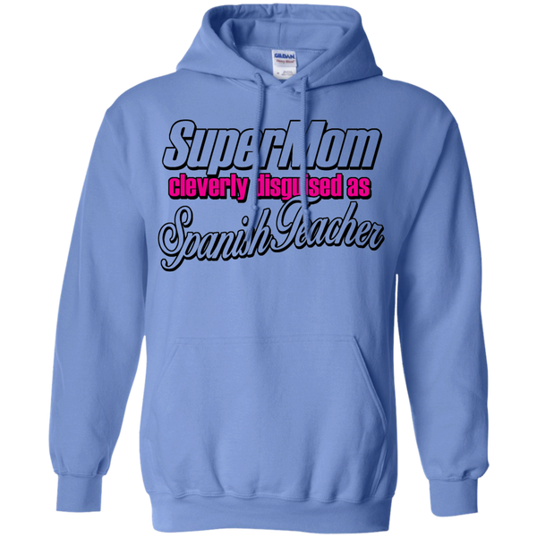 Supermom cleverly disguised as Spanish Teacher  Hoodie 8 oz - TeachersLoungeShop - 4