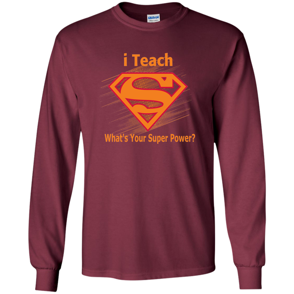 i Teach What's Your Superpower LS Ultra Cotton Tshirt - TeachersLoungeShop - 8
