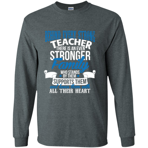 Behind Every Strong Teacher There Is An Even Stronger Family LS Ultra Cotton Tshirt - TeachersLoungeShop - 3
