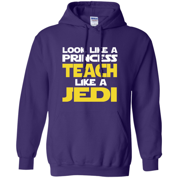Look Like a Princess Teach Like a Jedi Pullover Hoodie 8 oz - TeachersLoungeShop - 10