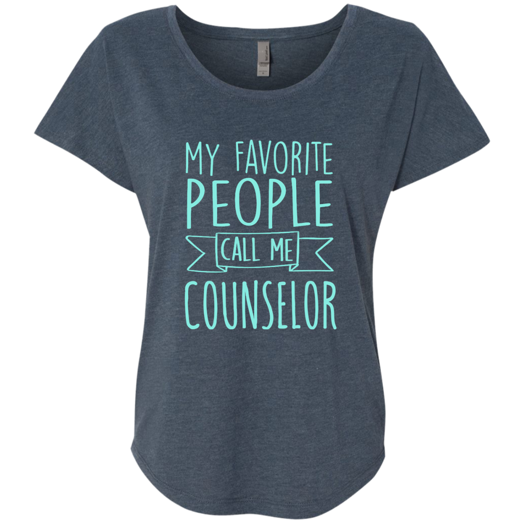 My Favorite People call Me Counselor Next Level Ladies Triblend Dolman Sleeve - TeachersLoungeShop - 1