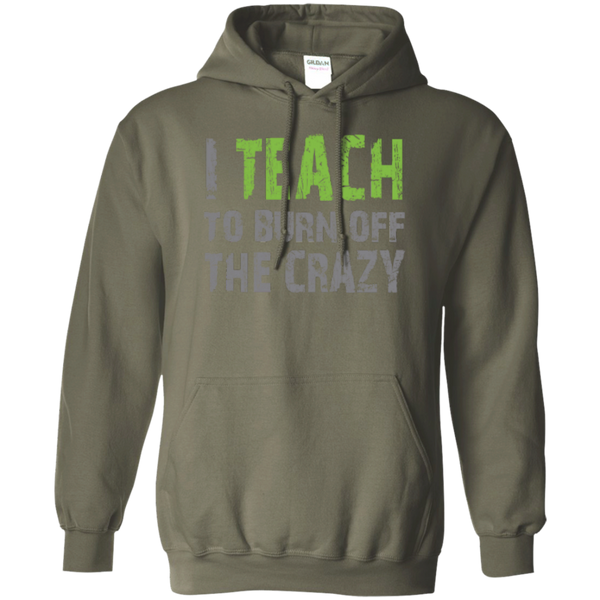 I Teach to burn off the crazy Hoodie 8 oz - TeachersLoungeShop - 6
