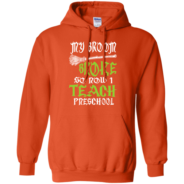 My Broom Broke So Now I Teach Preschool Pullover Hoodie 8 oz - TeachersLoungeShop - 9