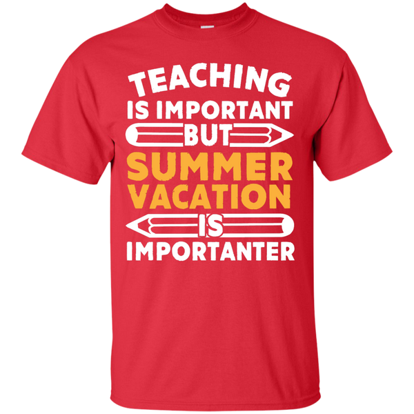 Teaching is important but Summer Vacation is importanter T-Shirt - TeachersLoungeShop - 8