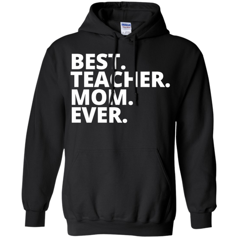 Best. Teacher. Mom. Ever. Hoodie