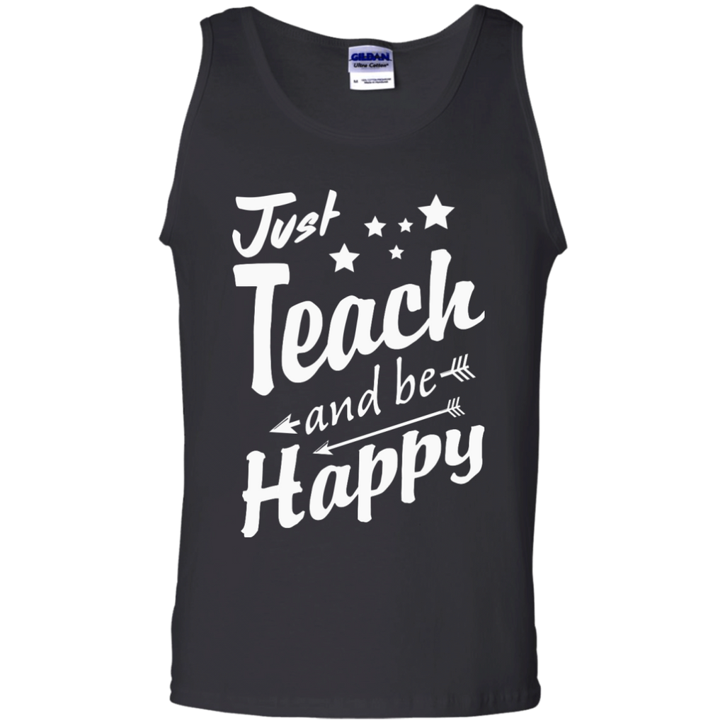 Just Teach and Be Happy  Cotton Tank Top - TeachersLoungeShop - 1
