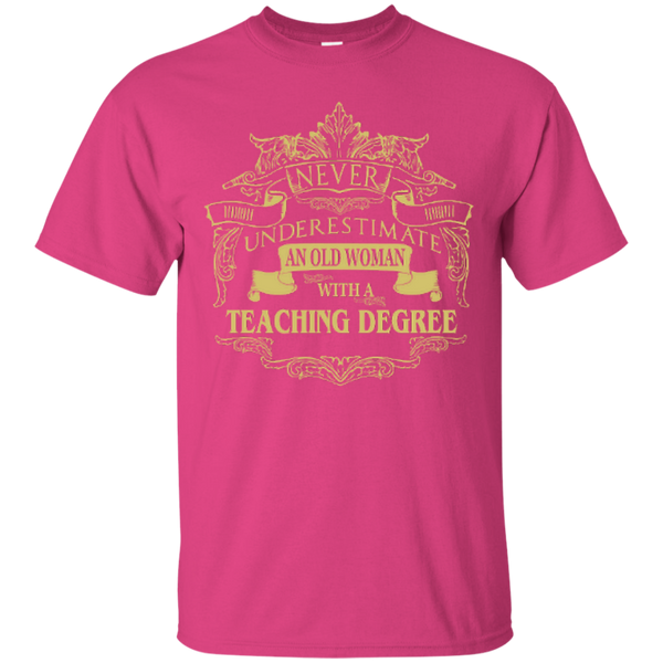 Never Underestimate An Old Woman With A Teaching Degree Cotton T-Shirt - TeachersLoungeShop - 3