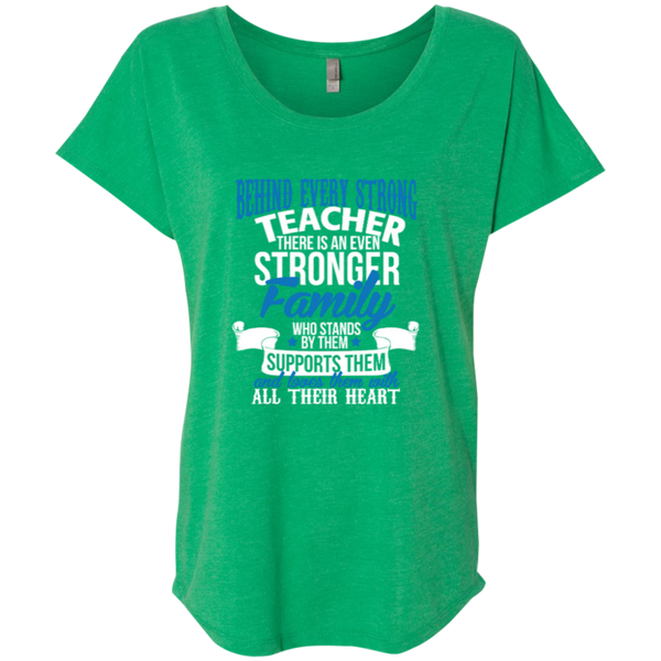 Behind Every Strong Teacher There Is An Even Stronger Family Next Level Ladies Triblend Dolman Sleeve - TeachersLoungeShop - 2