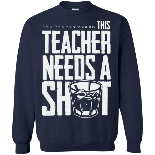 This Teacher needs a Shot   Crewneck Pullover Sweatshirt  8 oz - TeachersLoungeShop - 3