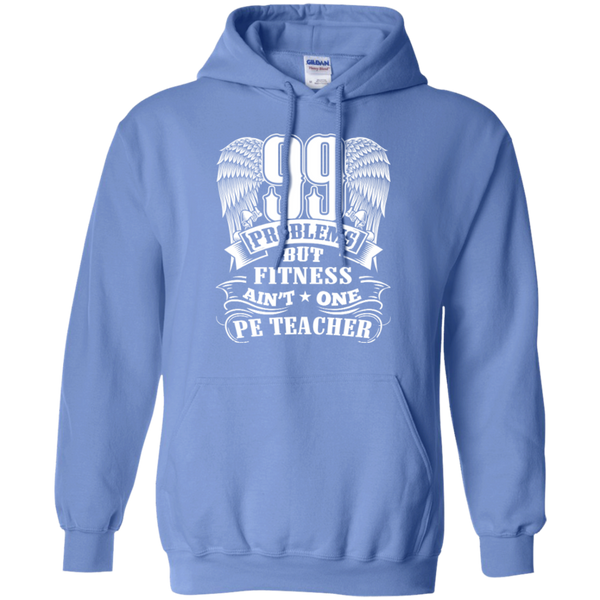 99 Problems But Fitness Ain't One PE Teacher Pullover Hoodie 8 oz - TeachersLoungeShop - 4