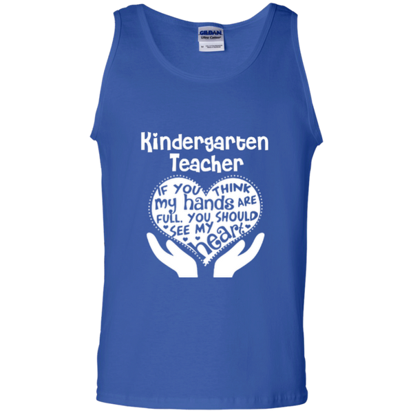 Kindergarten Teacher If You Think My Hands Are Full You Should See My Heart 100% Cotton Tank Top - TeachersLoungeShop - 4