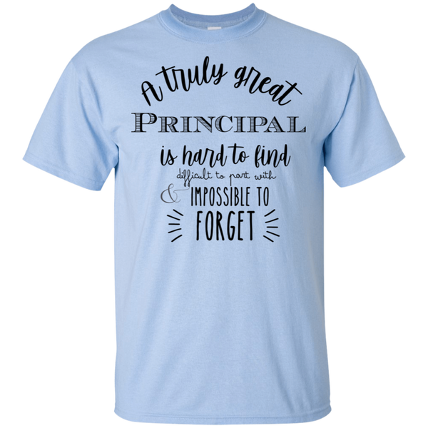 A truly great Principal is hard to find   T-Shirt
