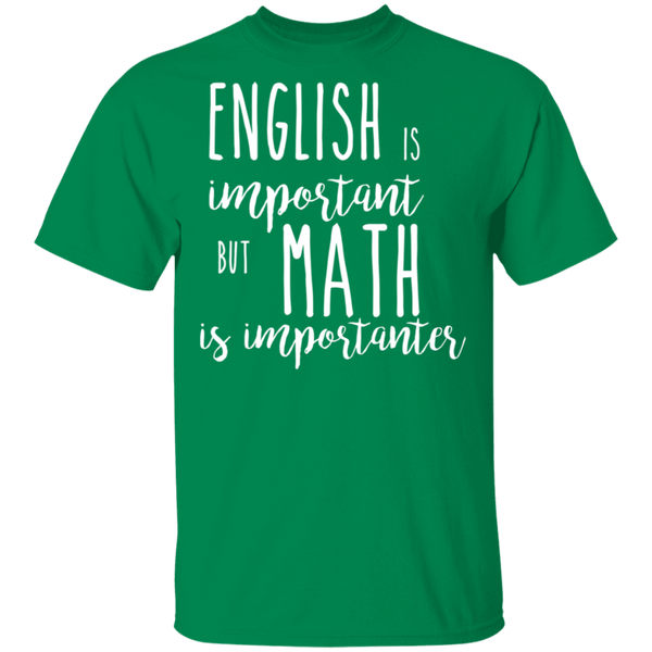 English is important . 5.3 oz. T-Shirt