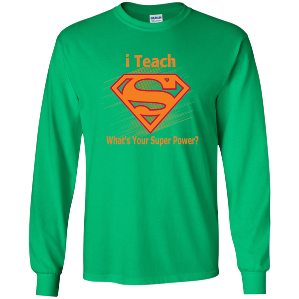 i Teach What's Your Superpower LS Ultra Cotton Tshirt - TeachersLoungeShop - 5