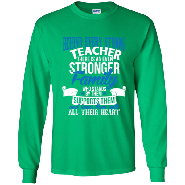 Behind Every Strong Teacher There Is An Even Stronger Family LS Ultra Cotton Tshirt - TeachersLoungeShop - 9