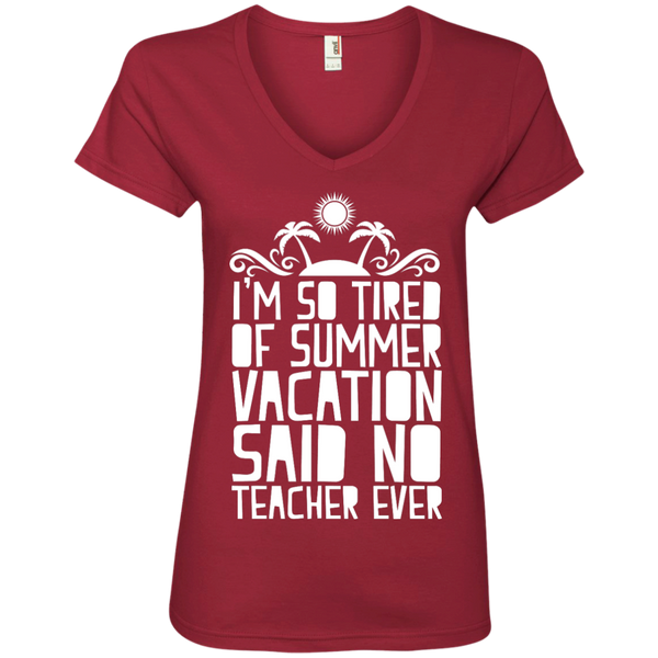 I'm So Tired of Summer Vacation Said No Teacher ever' V-Neck Tee - TeachersLoungeShop - 3