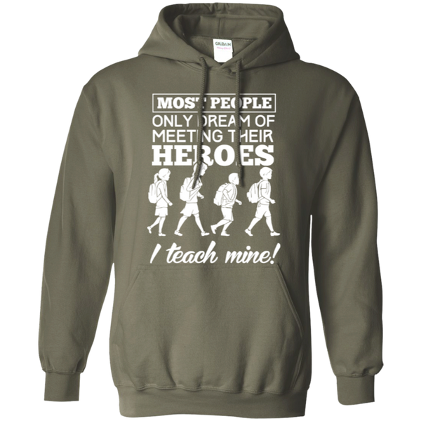 Most people only dream of meeting their heroes i teach mine Hoodies - TeachersLoungeShop - 9