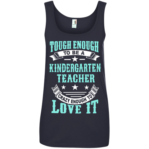 Tough Enough to be a Kindergarten Teacher Crazy Enough to Love It Ladies' 100% Ringspun Cotton Tank Top - TeachersLoungeShop - 1