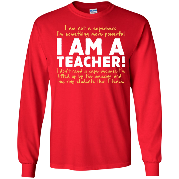I am not a superhero I'm something more powerful I am a Teacher   Ultra Cotton Tshirt - TeachersLoungeShop - 7