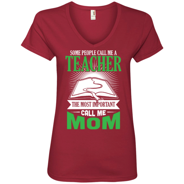 Some people call me a Teacher the most important call me MOM  Ladies  V-Neck Tee - TeachersLoungeShop - 2