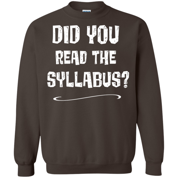 Did you the read the syllabus ?   Crewneck Pullover Sweatshirt  8 oz.