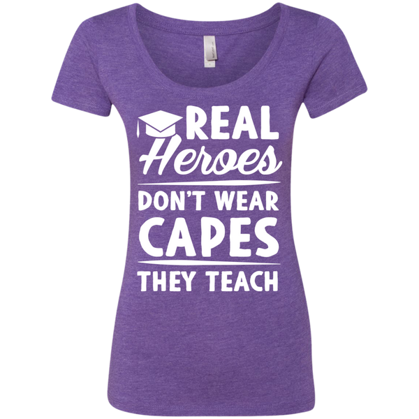 Real Heroes Dont wear capes They Teach  Next Level Ladies Triblend Scoop - TeachersLoungeShop - 1