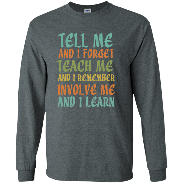 Tell Me and I Forget Teach Me and I Remember Involve Me and I Learn LS Ultra Cotton Tshirt - TeachersLoungeShop - 4